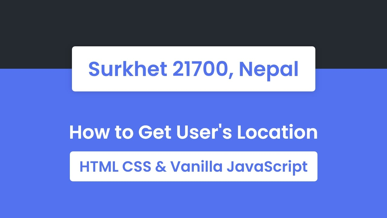 How to Get User Location in HTML CSS & JavaScript